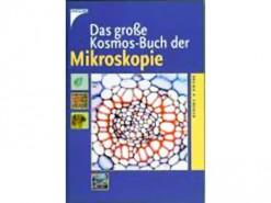 Das grosse Kosmos-Buch der Mikroskopie